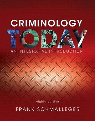 Revel for Criminology Today - An Integrative Introduction, Student Value Edition -- Access Card Package (Book, 8th annotated...