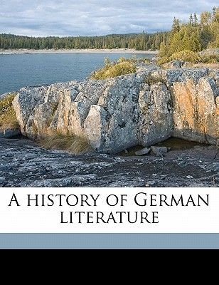 A History of German Literature (Paperback): Calvin Thomas
