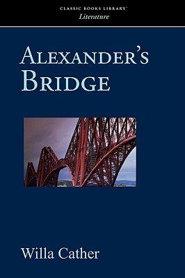 Alexander's Bridge (Paperback): Willa Cather