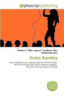 Grace Bumbry (Paperback): Frederic P. Miller, Agnes F. Vandome, John McBrewster