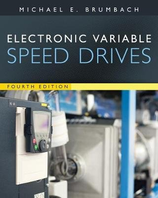 Electronic Variable Speed Drives (Paperback, 4th edition): Jeffrey Clade, Michael Brumbach