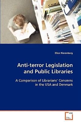 Anti-Terror Legislation and Public Libraries (Paperback): Ellen Nierenberg
