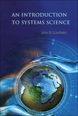 An Introduction to Systems Science (Electronic book text): John N. Warfield