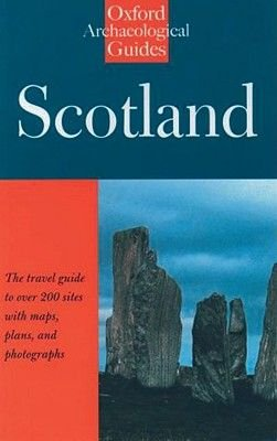 Scotland: An Oxford Archaeological Guide (Paperback): Anna Ritchie, Graham Ritchie