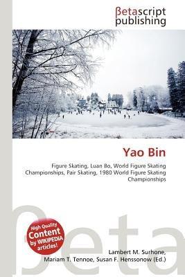 Yao Bin (Paperback): Lambert M. Surhone, Mariam T. Tennoe, Susan F. Henssonow