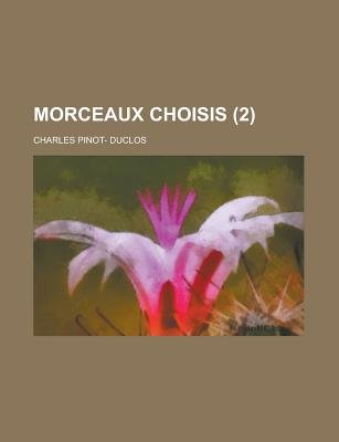 Morceaux Choisis (2) (English, French, Paperback): Charles Pinot-Duclos