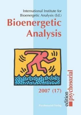 Bioenergetic Analysis (Paperback): Margit Koemeda-Lutz, Mae Nascimento, Vincentia Schroeter