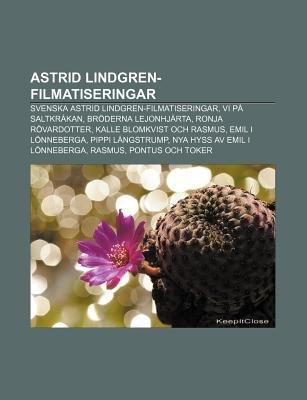Astrid Lindgren-Filmatiseringar - Svenska Astrid Lindgren-Filmatiseringar, VI Pa Saltkrakan, Broderna Lejonhjarta, Ronja...