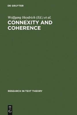 Connexity and Coherence - Analysis of Text and Discourse (Hardcover, Reprint 2012): Wolfgang Heydrich, Emel Sozer, Janos S....