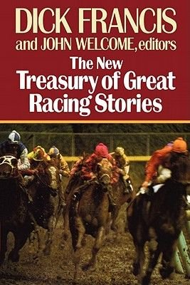 New Treasury of Racing Stories (Hardcover, American): Dick Francis