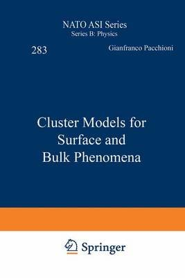Cluster Models for Surface and Bulk Phenomena (Hardcover, 1992 ed.): Gianfranco Pacchioni, Paul S. Bagus, Fulvio Parmigiani
