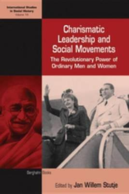 Charismatic Leadership and Social Movements - The Revolutionary Power of Ordinary Men and Women (Electronic book text): Jan...