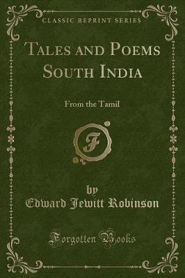 Tales and Poems South India - From the Tamil (Classic Reprint) (Paperback): Edward Jewitt Robinson