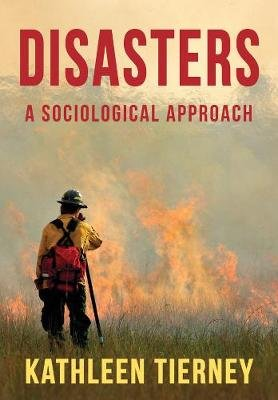 Disasters - A Sociological Approach (Paperback): Kathleen Tierney