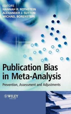 Publication Bias in Meta-Analysis - Prevention, Assessment and Adjustments (Hardcover, Annotated Ed): Hannah Rothstein,...
