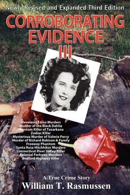 Corroborating Evidence III - A True Crime Story (Electronic book text, 3rd): William T Rasmussen