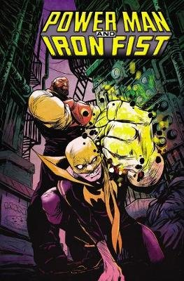 Power Man and Iron Fist Vol. 1: the Boys are Back in Town (Paperback): Sanford Greene