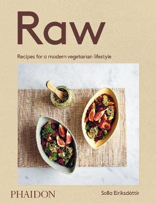 Raw - Recipes for a modern vegetarian lifestyle (Hardcover): Solla Eiriksdottir