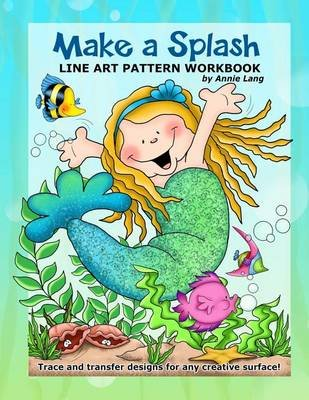 Make a Splash - Line Art Pattern Workbook (Paperback): Annie Lang
