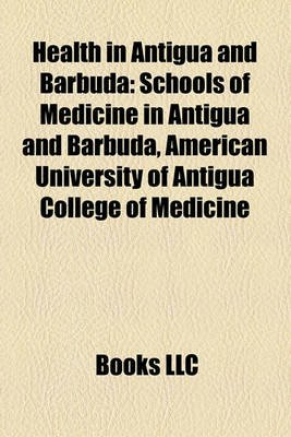 Health in Antigua and Barbuda - Schools of Medicine in Antigua and Barbuda, American University of Antigua College of Medicine...