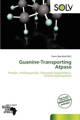 Guanine-Transporting Atpase (Paperback): Erwin Dee Kord