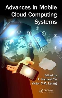 Advances in Mobile Cloud Computing Systems (Electronic book text): F. Richard Yu, Victor Leung