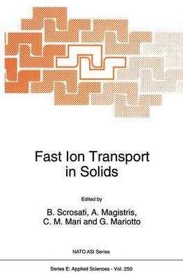 Fast Ion Transport in Solids - Proceedings of the NATO Advanced Research Workshop, Belgirate, Italy, September 20-26, 1992...