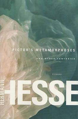 Pictor's Metamorphoses - And Other Fantasies (Electronic book text): Hermann Hesse