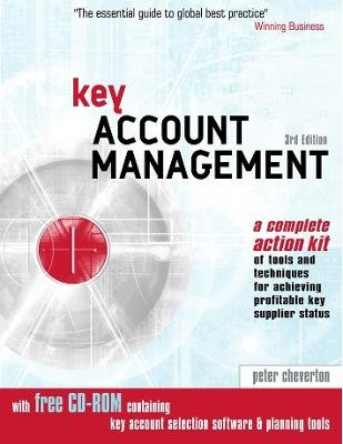 Key Account Management - Tools and Techniques for Achieving Profitable Key Supplier Status (Electronic book text, 3rd Revised...