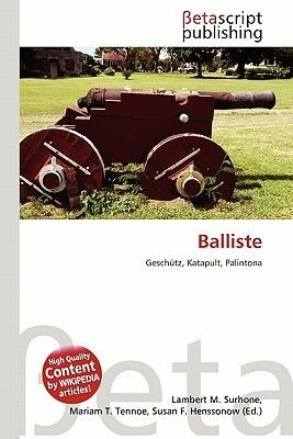 Balliste (German, Paperback): Lambert M. Surhone, Mariam T. Tennoe, Susan F. Henssonow