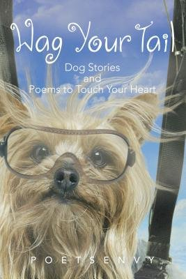 Wag Your Tail - Dog Stories and Poems to Touch Your Heart (Electronic book text):