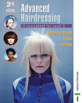 Advanced Hairdressing - A Coursebook for Level 3 (Paperback, 3rd Revised edition): Catherine Avadis, Stephanie Henderson,...