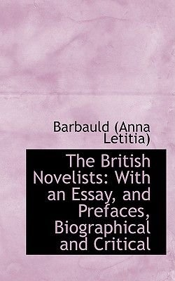The British Novelists - With an Essay, and Prefaces, Biographical and Critical (Paperback): Anna Letitia Barbauld, Barbauld...