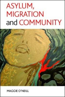 Asylum, migration and community (Electronic book text): Maggie O'Neill