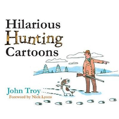 Hilarious Hunting Cartoons (Hardcover): John Troy