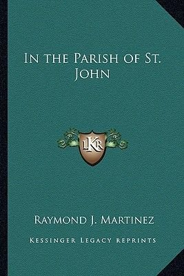 In the Parish of St. John (Paperback): Raymond J. Martinez