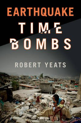 Earthquake Time Bombs (Hardcover): Robert Yeats