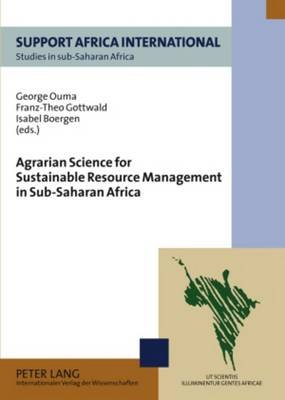 Agrarian Science for Sustainable Resource Management in Sub-Saharan Africa (Paperback, New edition): George Ouma, Franz-Theo...