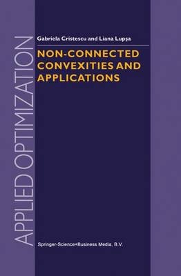 Non-Connected Convexities and Applications (Hardcover, 2002 ed.): Gabriela Cristescu, Liana Lupsa
