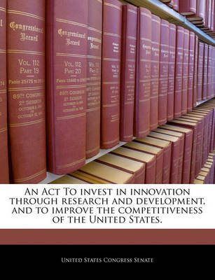 An ACT to Invest in Innovation Through Research and Development, and to Improve the Competitiveness of the United States....