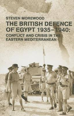 The British Defence of Egypt 1935 1940 (Electronic book text): Steve Morewood