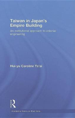Taiwan in Japan S Empire-Building (Electronic book text): Hui-Yu Caroline Tsai