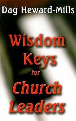 Wisdom Keys for Church Leaders (Paperback): Dag Heward-Mills