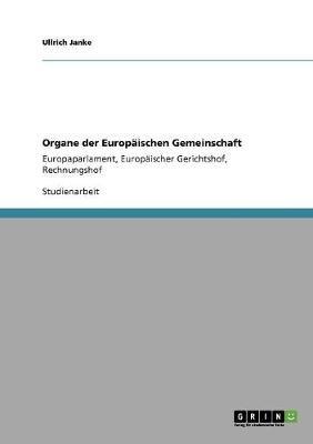 Organe Der Europaischen Gemeinschaft (German, Paperback): Ullrich Janke