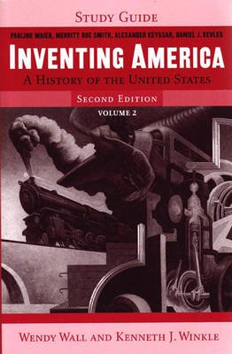 Study Guide, Volume 2 - For Inventing America: A History of the United States (Paperback, 2nd Revised edition): Wendy Wall,...