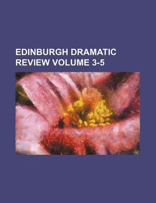 Edinburgh Dramatic Review Volume 3-5 (Paperback): Books Group