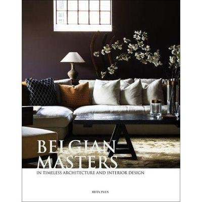 Belgian Masters - in Timeless Architecture and Interior Design (Dutch, English, French, Hardcover): Wim Pauwels