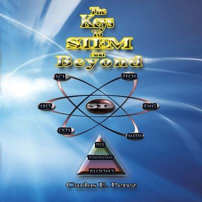 The Keys to Stem and Beyond (Paperback): Carlos E. Perez