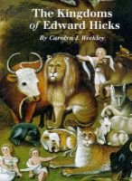 The Kingdoms of Edward Hicks (Hardcover): Carolyn J. Weekley, Laura Pass Barry
