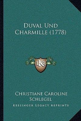 Duval Und Charmille (1778) (German, Paperback): Christiane Caroline Schlegel